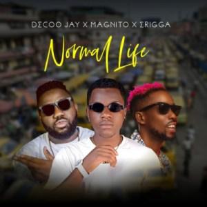 Decoo Jay - Normal Life ft Magnito & Erigga